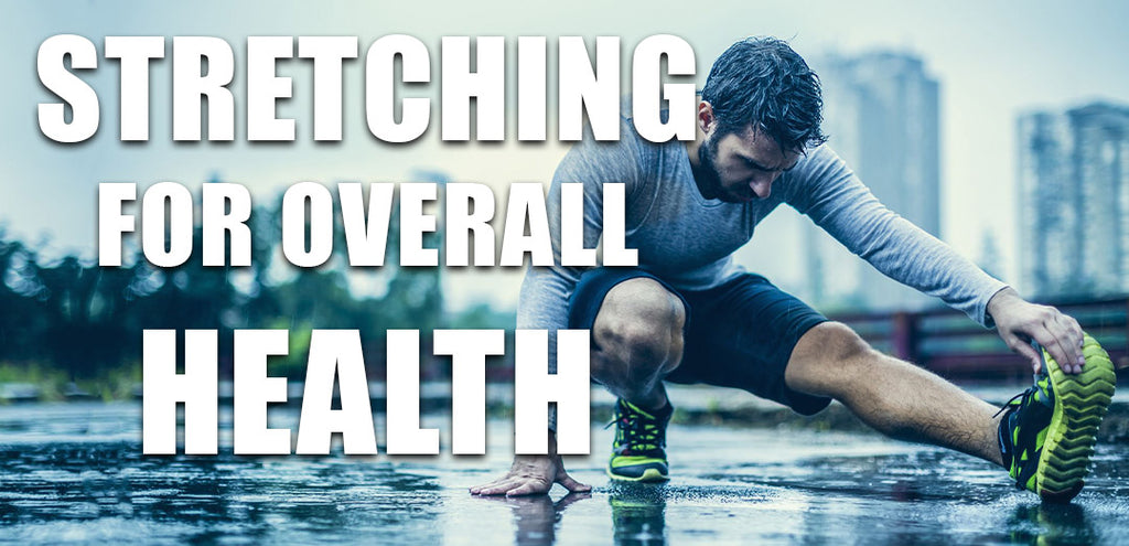 Stretching For Overall Health