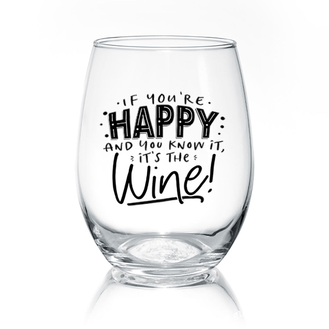 If You're Happy Wine Glass