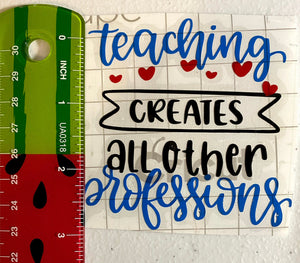 Teaching Creates Vinyl Decal- Laptop, Wall, Mug-