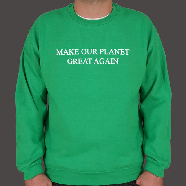 Make Our Planet Great Again Sweater (Mens)