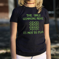 The Only Winning Move Is Not To Play T-Shirt (Ladies)