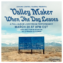 "Valley Maker ""When the Day Leaves"" Stream DOWNLOAD"