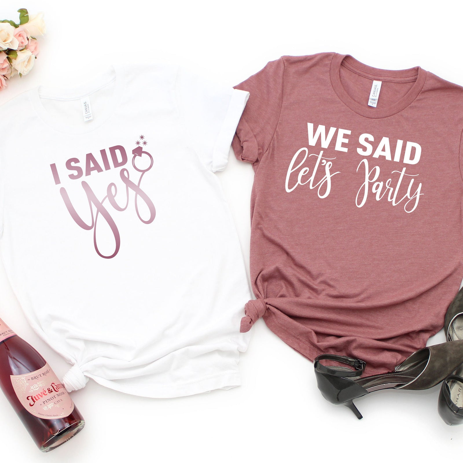 I Said Yes Bride Shirt - We Said Let's Party- Bachelorette Party T Shirts - Bridal Party T Shirts