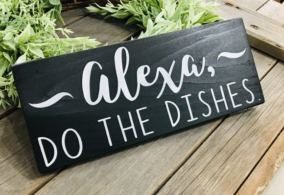 Alexa Do the Dishes Painted Wood Sign