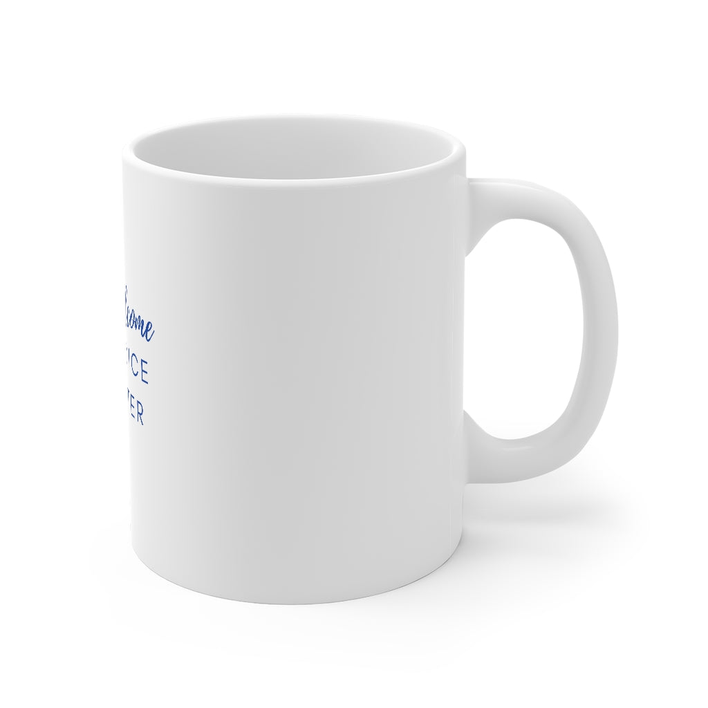 You're Welcome, I'll Invoice You Later Mug