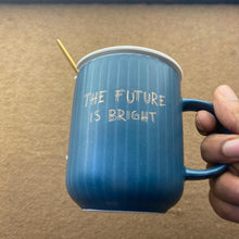 Load image into Gallery viewer, The Future Is Bright Mug : Sale