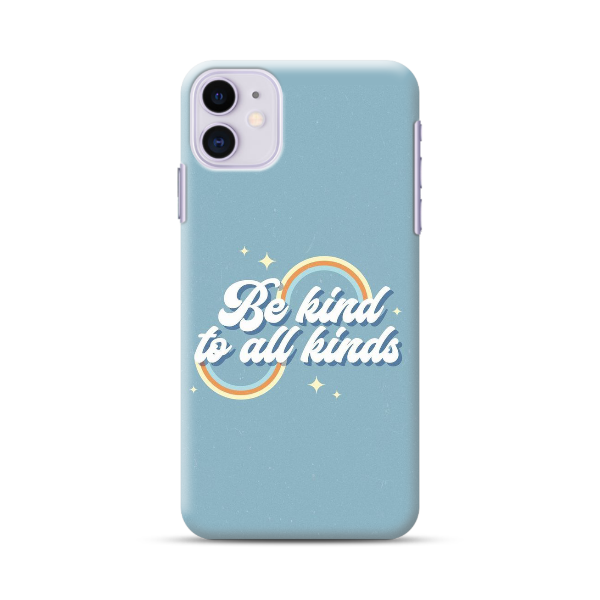 Be Kind To All Kinds Phone Case