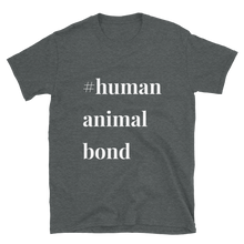 Load image into Gallery viewer, Short-Sleeve Unisex T-Shirt #humananimalbond white