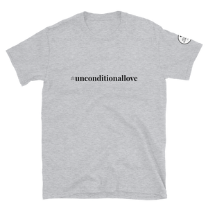 Short-Sleeve Unisex T-Shirt  #unconditionallove  black text