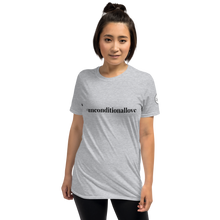 Load image into Gallery viewer, Short-Sleeve Unisex T-Shirt  #unconditionallove  black text