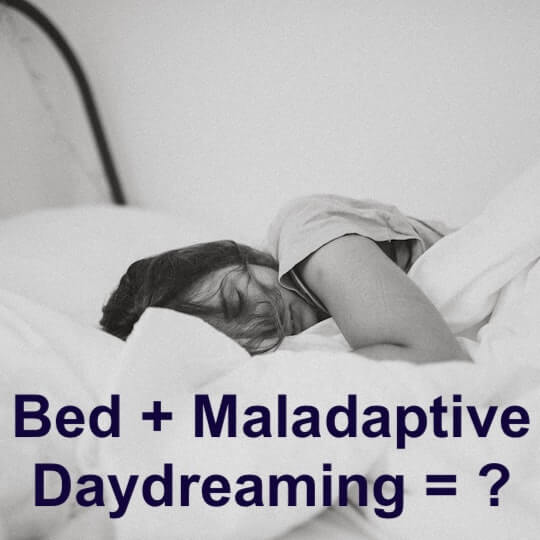 Maladaptive Daydreaming in Bed