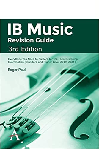 IB Music Revision Guide, Third Edition: Everything You Need to Prepare for the Music Listening Examination (Standard and Higher Level 2019-2021)