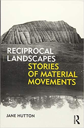 Reciprocal Landscapes: Stories of Material Movements