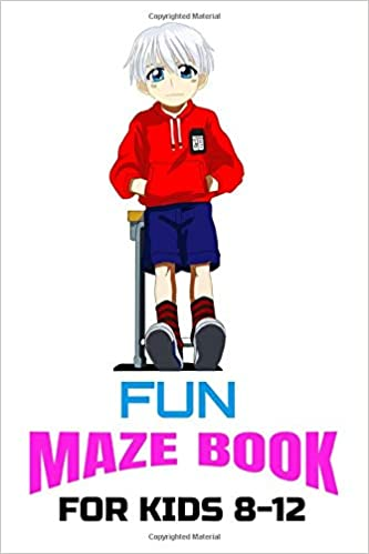 FUN MAZE BOOK FOR KIDS 8-12: Super-Duper Mazes for Problem-Solving, Direction Finding and Complex Thinking Skills Children Need for Superb Intelligence and Learning (Maze Puzzles Activity Book)