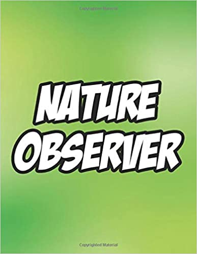 Nature Observer: Draw and Write Journal for Kids, Nature Logbook for Outdoor Discoveries and Explorations