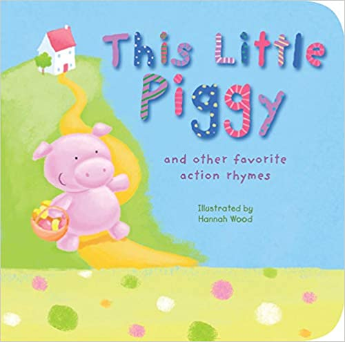 This Little Piggy: and other favorite action rhymes
