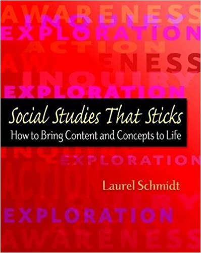 Social Studies That Sticks: How to Bring Content and Concepts to Life