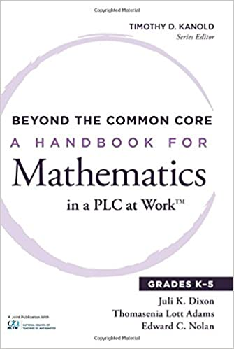 Beyond the Common Core: A Handbook for Mathematics in a PLC at Work™, Grades K-5 (Essentials for Principals)