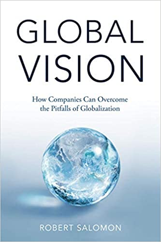 Global Vision: How Companies Can Overcome the Pitfalls of Globalization