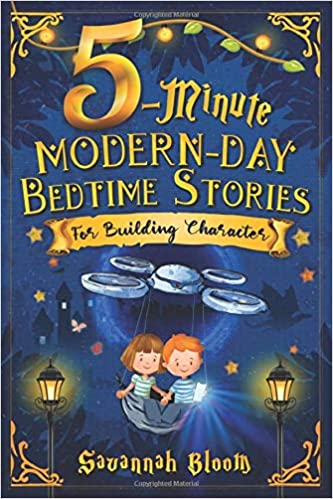 5-Minute Modern-Day Bedtime Stories: For Building Character: (Read Alouds for Kids Ages 4-8)