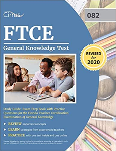 FTCE General Knowledge Test Study Guide: Exam Prep Book with Practice Questions for the Florida Teacher Certification Examination of General Knowledge