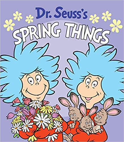 Dr. Seuss's Spring Things (Dr. Seuss's Things Board Books)