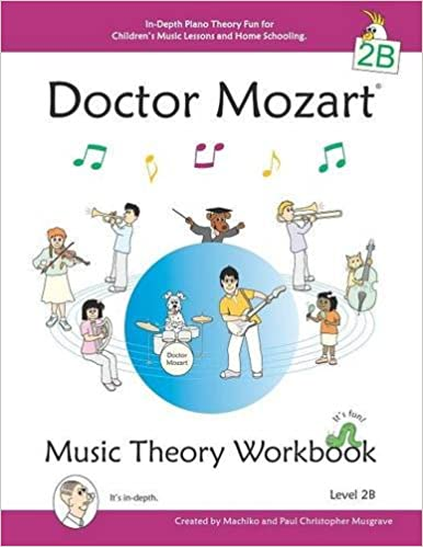 Doctor Mozart Music Theory Workbook Level 2B: In-Depth Piano Theory Fun for Children's Music Lessons and HomeSchooling - For Beginners Learning a Musical Instrument