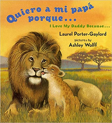 Quiero a mi papa Porque (I Love My Daddy Because English / Spanishedition)