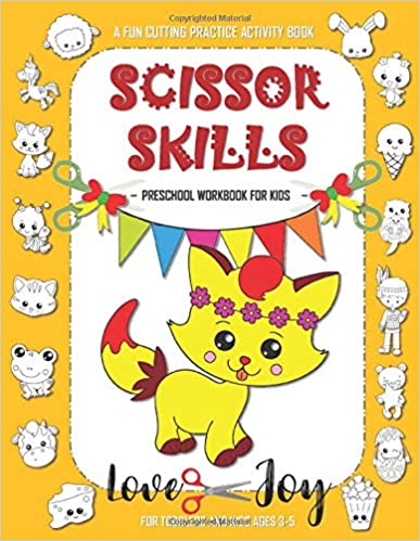 Scissor Skills Preschool Workbook for Kids - Love Joy: A Fun Cutting Practice Activity Book for Toddlers and Kids Ages 3-5