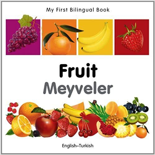 My First Bilingual Book–Fruit (English–Turkish)