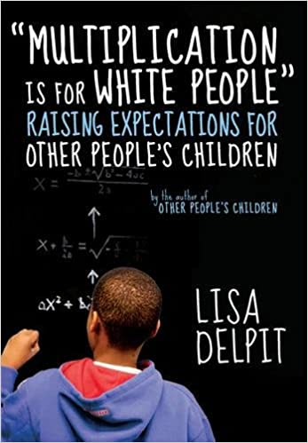 """Multiplication Is for White People"": Raising Expectations for Other Peoples Children"