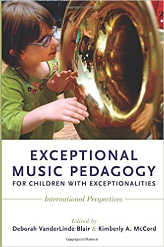 Exceptional Music Pedagogy for Children with Exceptionalities: International Perspectives