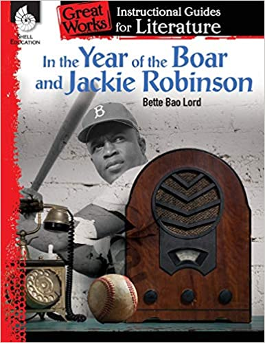 In the Year of the Boar and Jackie Robinson: An Instructional Guide for Literature - Novel Study Guide for Literature with Close Reading and Writing Activities (Great Works Classroom Resource)