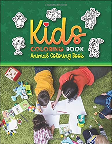 Kids Coloring Book Animal Coloring Book: Cute Animals Coloring Book for Children (one-sided, large print, Recommended for kids ages 3-8)