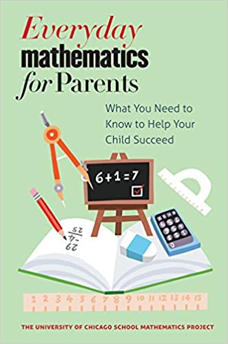 Everyday Mathematics for Parents: What You Need to Know to Help Your Child Succeed