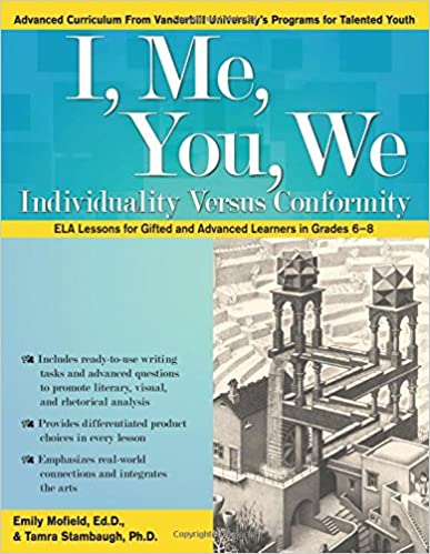 I, Me, You, We: Individuality Versus Conformity: Common Core ELA Lessons for Gifted and Advanced Learners in Grades 6-8