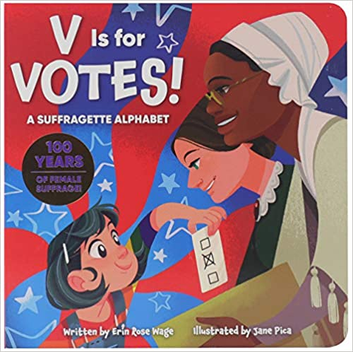 V is for Votes! A Suffragette Alphabet - 100 Years of Female Suffrage!