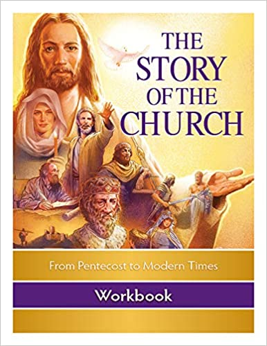 The Story of the Church Workbook: From Pentecost to Modern Times