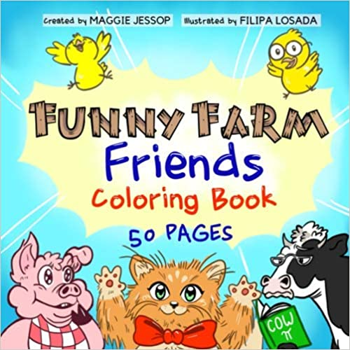 Funny Farm Friends Coloring Book: Lovable Weird Funny Animals to Spark Imagination, Creativity, and Confidence through Entertaining Art Therapy (SquarePeg Storybooks)