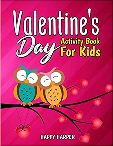 Valentine's Day Activity Book For Kids: A Cute and Fun Valentine's Day Activity Gift Book For Boys and Girls Filled With Coloring Pages, Games, Word Search, Puzzles, Spot the Difference and More!