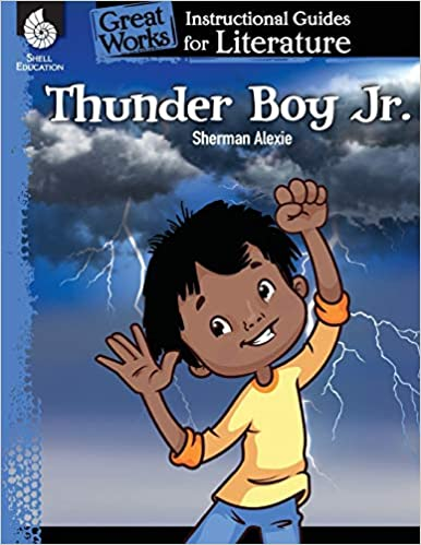 Thunder Boy Jr.: An Instructional Guide for Literature - Novel Study Guide for Elementary School Literature with Close Reading and Writing Activities (Great Works Classroom Resource)