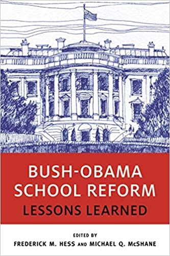 Bush-Obama School Reform: Lessons Learned (Educational Innovations Series)