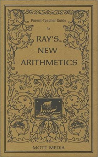 Parent-Teacher Guide for Ray's New Arithmetics (Ray's Arithmetic)
