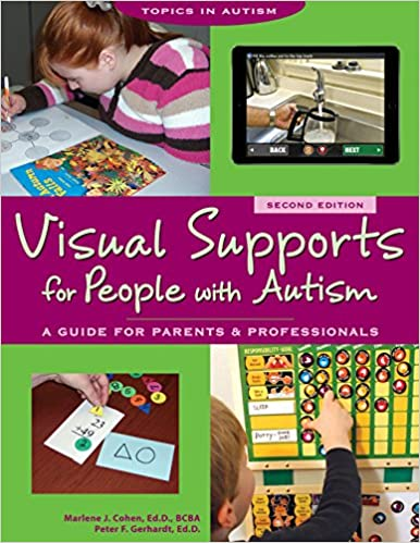 Visual Supports for People With Autism: A Guide for Parents and Professionals (Topics in Autism)