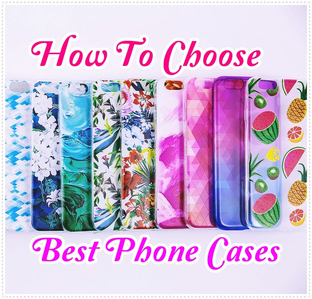 How To Choose Best Mobile Phone Cases