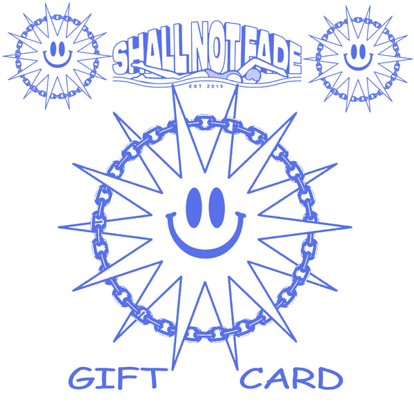 Shall Not Fade Gift Card