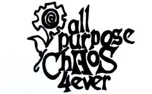 All Purpose Chaos Forever