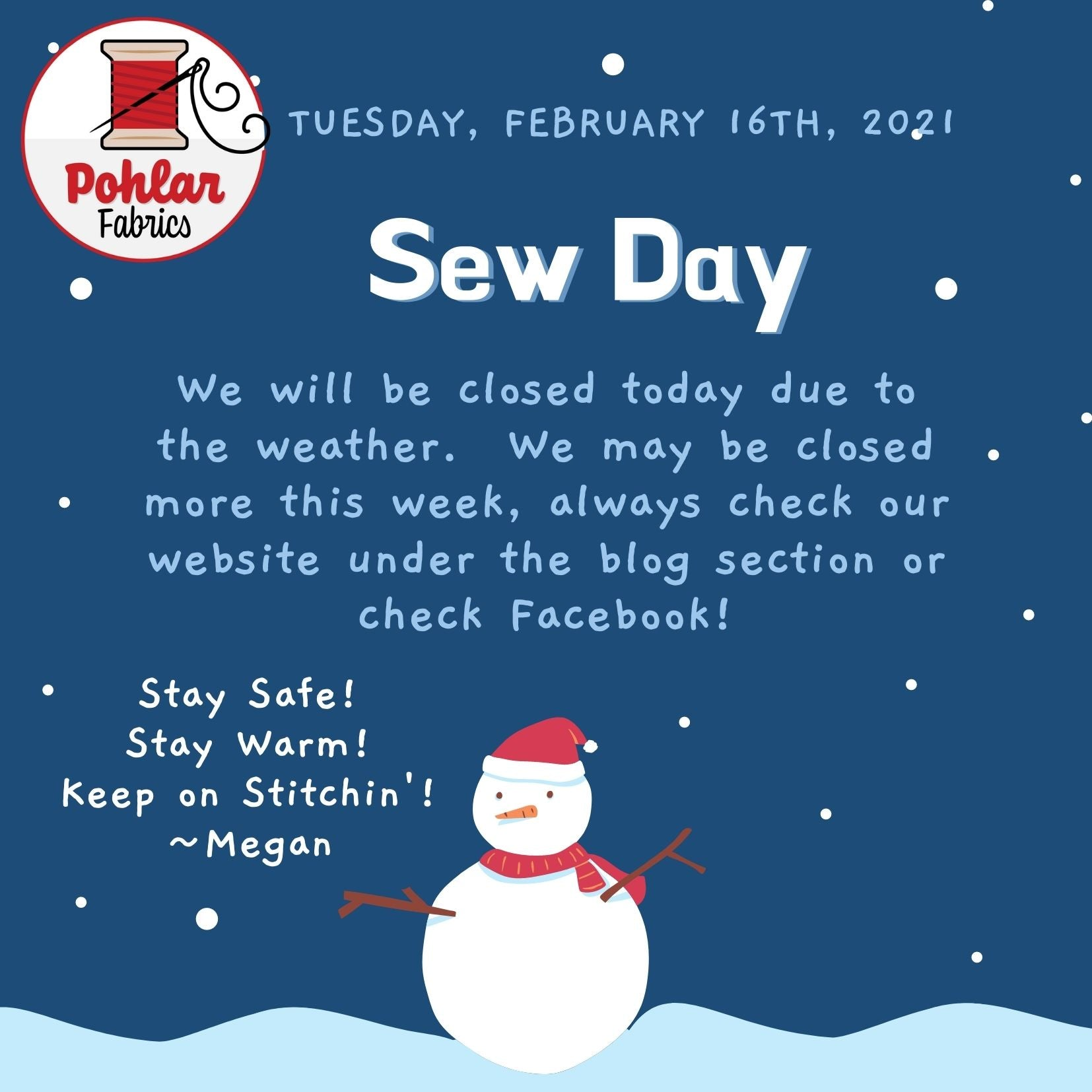 Closed Tuesday February 16th, 2021