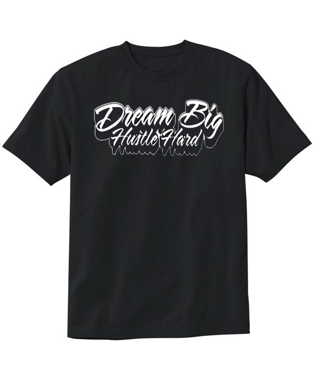 Dream Big Hustle Hard T-Shirt