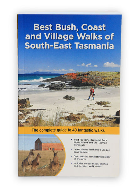 Best Bush, Coast and Village Walks of South-East Tasmania